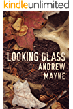 Looking Glass (The Naturalist Series Book 2) (English Edition)