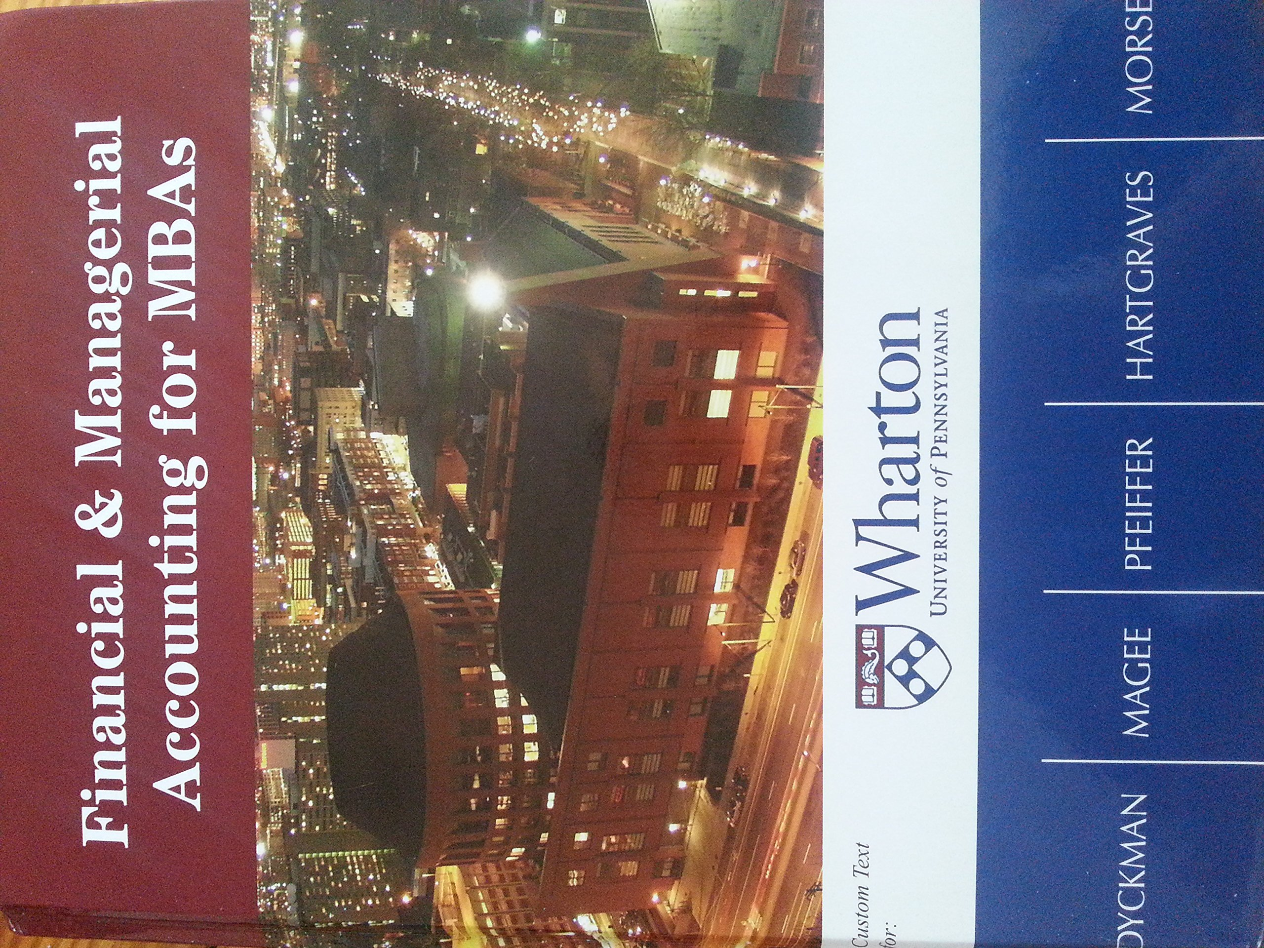 Financial and Managerial Accounting for MBAs (Custom Text for Wharton University of Pennsylvania)