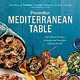 Prevention Mediterranean Table: 100 Vibrant Recipes