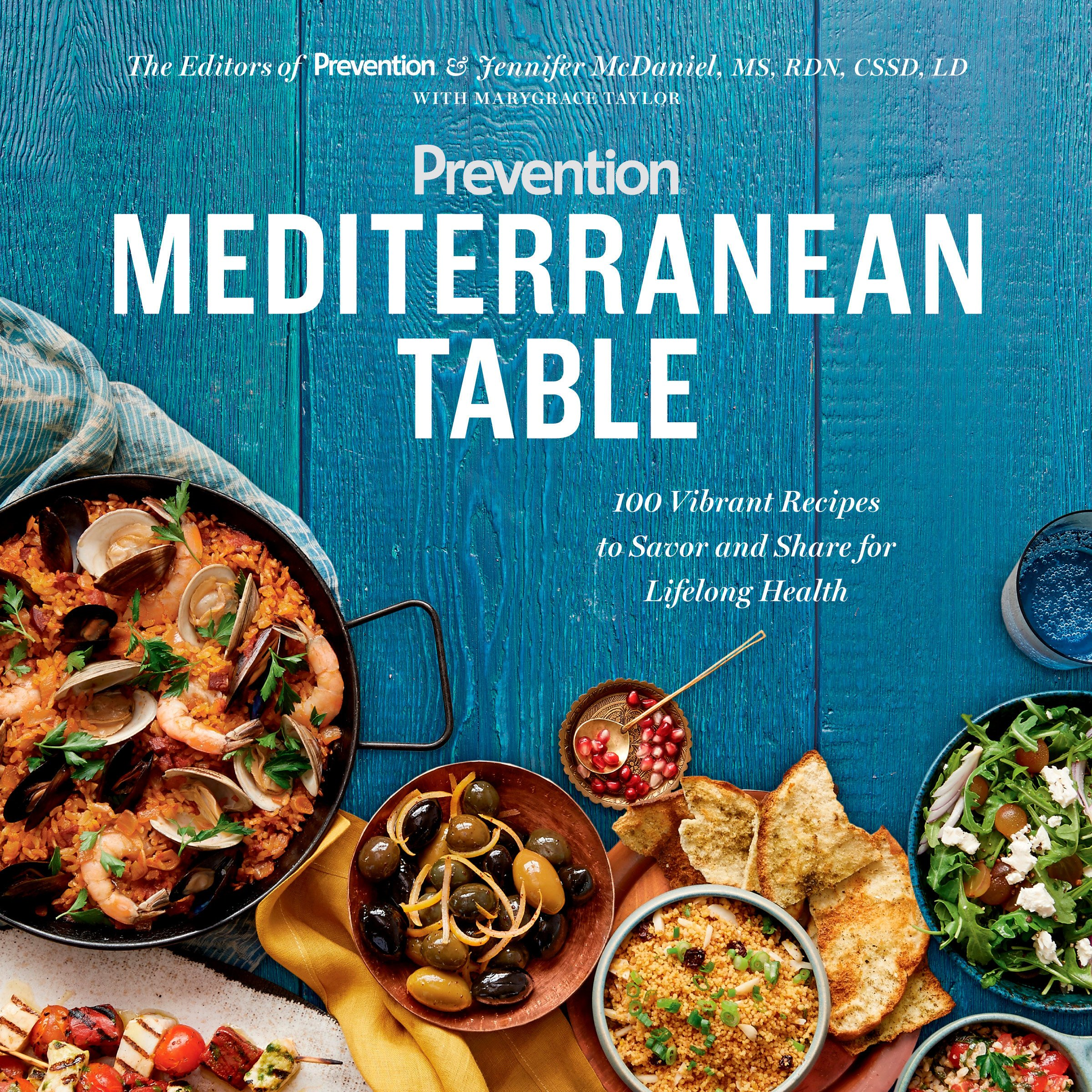 Beau Prevention Mediterranean Table: 100 Vibrant Recipes To Savor And Share For  Lifelong Health: Prevention Editors, Jennifer Mcdaniel, Marygrace Taylor:  ...