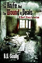 The Knife and the Wound It Deals Kindle Edition