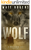 Wolf: A Will Slater Thriller (Will Slater Series Book 1)