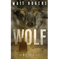 Wolf: A Will Slater Thriller (Will Slater Series Book 1) (English Edition)