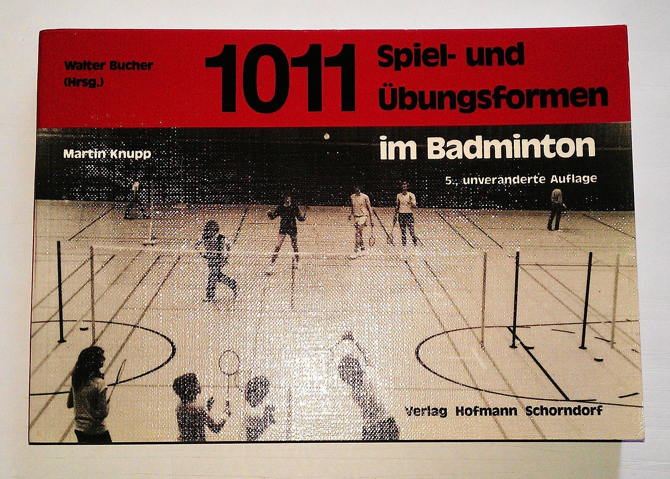 1011 Spiel- und Übungsformen im Badminton Broschiert – Juli 1996 Martin Knupp 3778063154