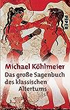 Das große Sagenbuch des klassischen Altertums (German Edition)