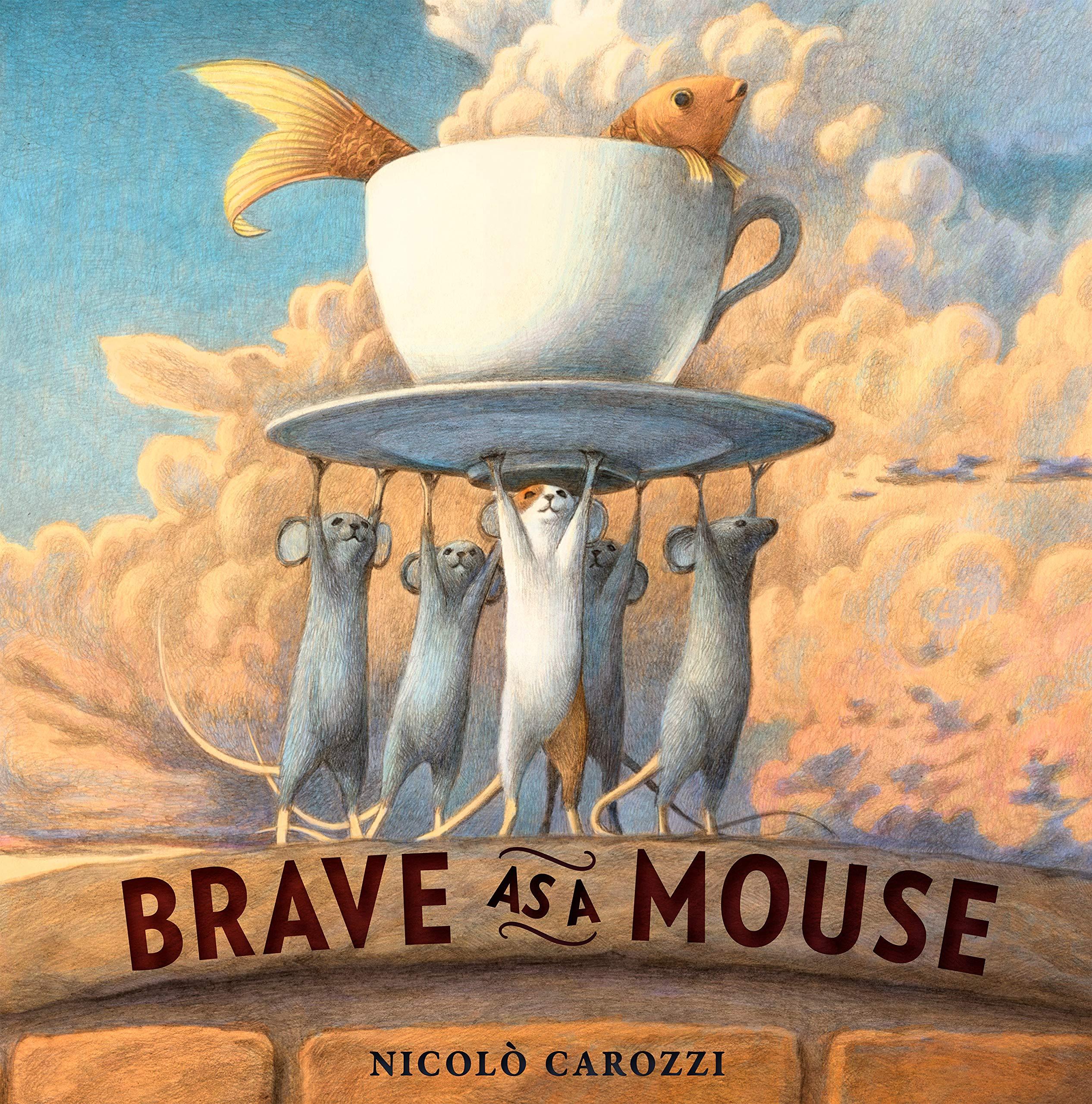 Brave as a Mouse: Carozzi, Nicolo: 9780593181843: Amazon.com: Books