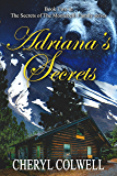 Adriana's Secrets: The betrayal alone would have crushed a lesser woman (The Secrets of the Montebellis Book 2)