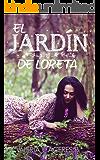 El Jardín de Loreta (Spanish Edition)