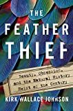 The Feather Thief: Beauty, Obsession, and the