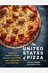 The United States of Pizza: America's Favorite Pizzas, From Thin Crust to Deep Dish, Sourdough to Gluten-Free Hardcover