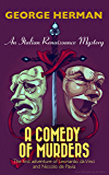 A Comedy of Murders: An Italian Renaissance Mystery (The first adventure of Leonardo da Vinci and Niccolo da Pavia Book 1)