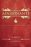 Apasionante: Principios para lograr equilibrio, excelencia y éxito (Spanish Edition)