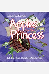 Apples for the Princess: A Fairytale About Kindness and Honesty Kindle Edition