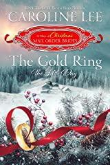 The Gold Ring: the Fifth Day (The 12 Days of Christmas Mail-Order Brides Book 5) Kindle Edition