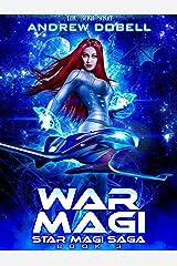 War Magi: A Space Opera Fantasy Adventure (Star Magi Saga Book 3) Kindle Edition