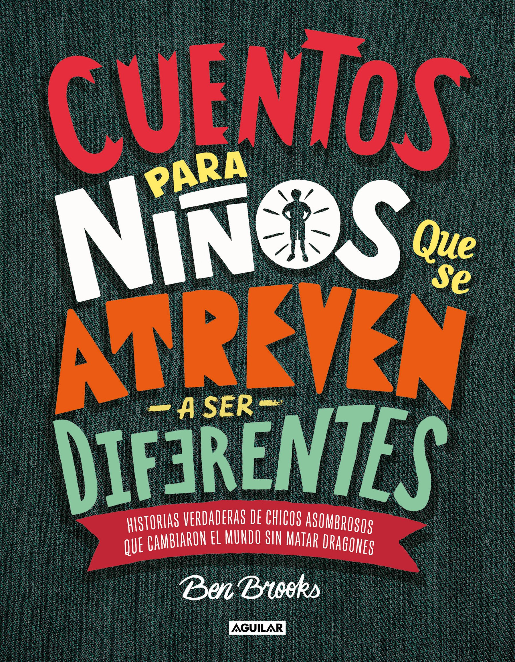 Cuentos para niños que se atreven a ser diferentes / Stories for Boys Who Dare to Be Different (Spanish Edition)
