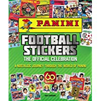 Panini Football Stickers: The Official Celebration: A Nostalgic Journey Through the World of Panini