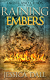 Raining Embers (Order and Chaos Book 1)