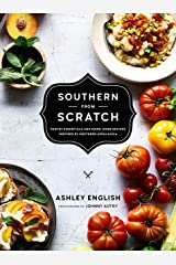 Southern from Scratch: Pantry Essentials and Down-Home Recipes Hardcover