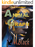 Animal Graph (YA Amazonian Eco-Fic Dystopia) (Graph World Book 1)