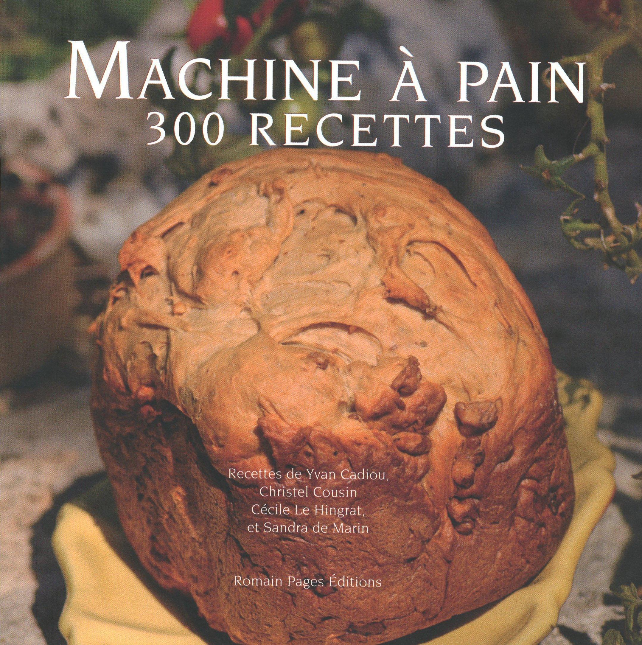 Machine A Pain : 300 Recettes: Amazon.es: Yvan Cadiou ...