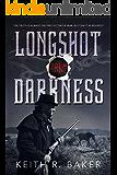 Longshot From Darkness:  A Civil War Novel (The Longshot Series Book 3)