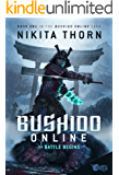 Bushido Online: the Battle Begins: A LitRPG Saga