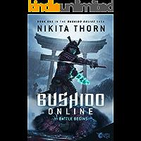 Bushido Online: the Battle Begins: A LitRPG Saga