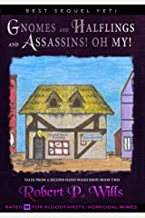 Gnomes, and Halflings, and Assassins! Oh My! (Tales From a Second-Hand Wand Shop Book 2) Kindle Edition