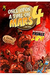 Once Upon a Time on Mars - Book 4: The end of the journey (The Adventures of Prince Ziph) Kindle Edition