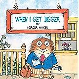 When I Get Bigger (Little Critter)