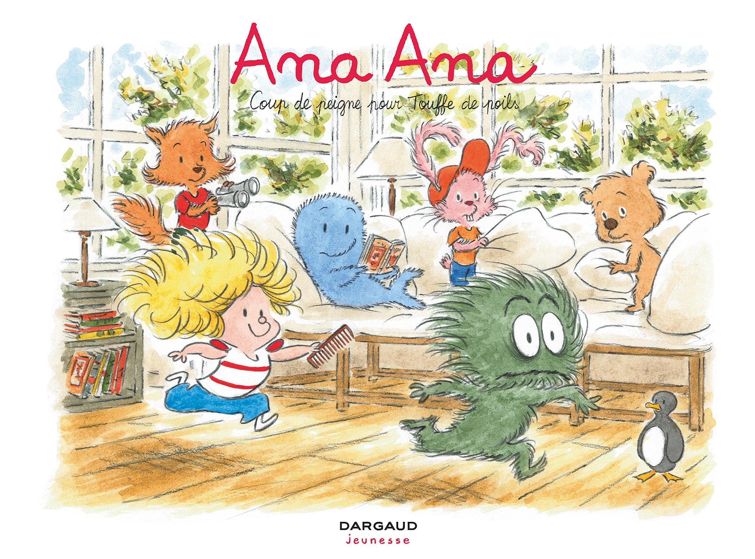 Ana Ana - tome 8 - Coup de peigne pour Touffe de poils Album – 2 septembre 2016 Dormal Alexis Roques Dominique Dargaud 2205075578