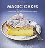 Magic Cakes: Three Cakes in One - one mixture, one bake, three delicious layers