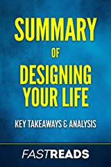 Summary of Designing Your Life: Includes Key Takeaways & Analysis Kindle Edition