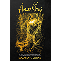Anarkhos: Ancient Knowledge to Build Modern and Better Societies (English Edition)