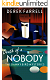 Death Of A Nobody (The Danny Bird Mysteries Book 2)