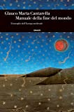 Manuale della fine del mondo. Il travaglio dell'Europa medievale