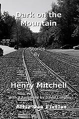 Dark on the Mountain Kindle Edition