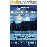 Beneath the Blackberry Moon: the Untold Stories (Creek Country Saga)
