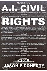 AI Civil Rights: Addressing Artificial Intelligence and Robot Rights Kindle Edition