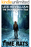 The Trouble with Time (Time Rats Book 1) (English Edition)