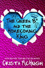 The Queen B* and the Homecoming King Kindle Edition