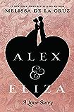 Alex and Eliza: A Love Story: The Alex & Eliza Trilogy