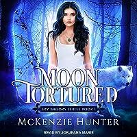 Moon Tortured: Sky Brooks Series, Book 1
