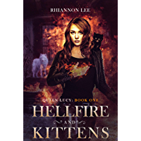 Hellfire and Kittens: Queen Lucy: Book One (A Reverse Harem Fantasy Adventure) (English Edition)