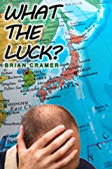 What the Luck? Kindle Edition