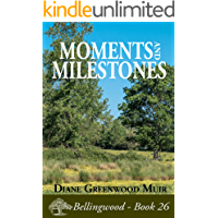 Moments and Milestones (Bellingwood Book 26)