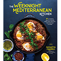 The Weeknight Mediterranean Kitchen: 80 Authentic, Healthy Recipes Made Quick and Easy for Everyday Cooking (English…