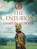 The Centurions (Centurions Trilogy Book 1) (English Edition)