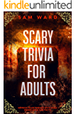 Scary Trivia For Adults : Impress Your Friends With Your Knowledge and Facts
